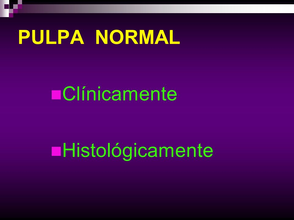 PULPA NORMAL Clínicamente Histológicamente