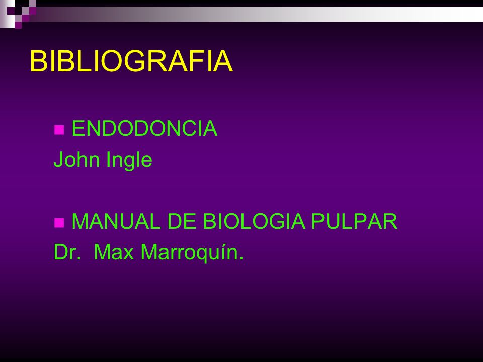 BIBLIOGRAFIA ENDODONCIA John Ingle MANUAL DE BIOLOGIA PULPAR