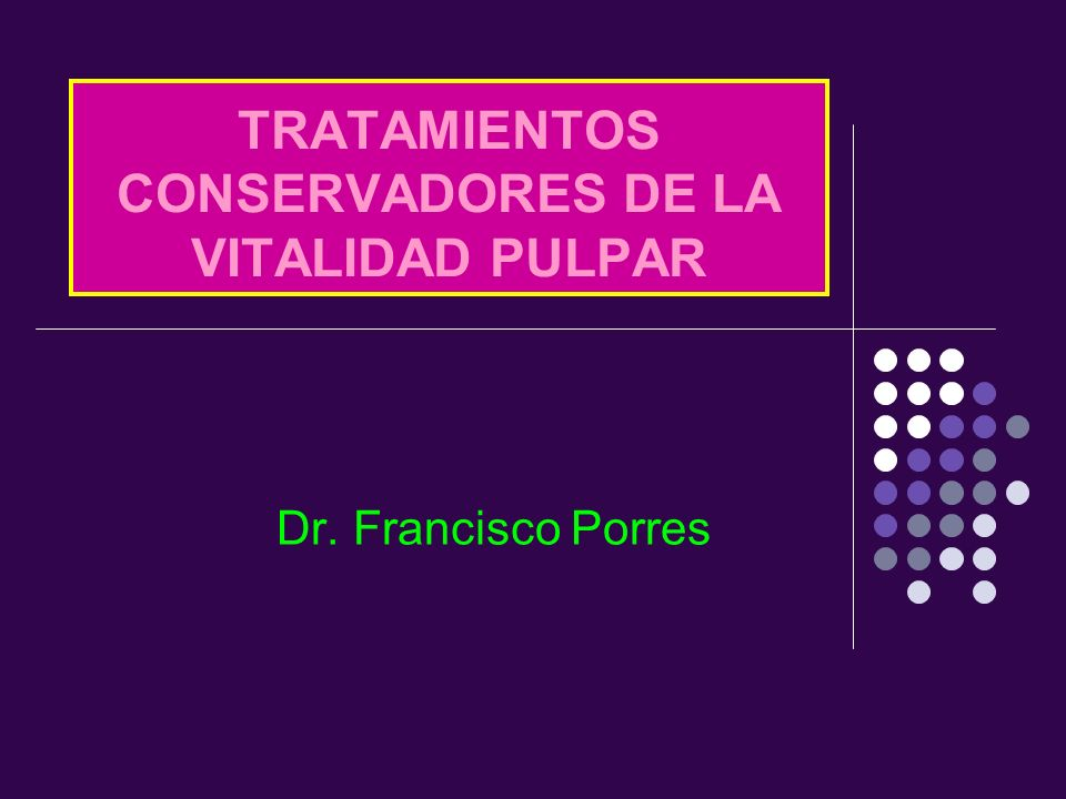 TRATAMIENTOS CONSERVADORES DE LA VITALIDAD PULPAR