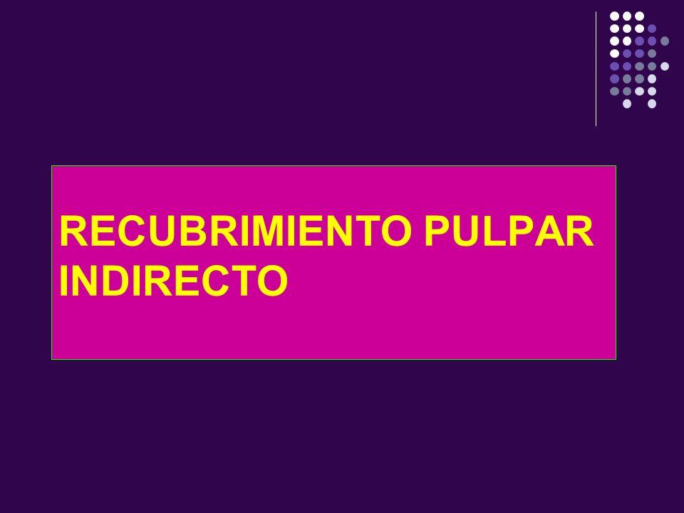 RECUBRIMIENTO PULPAR INDIRECTO
