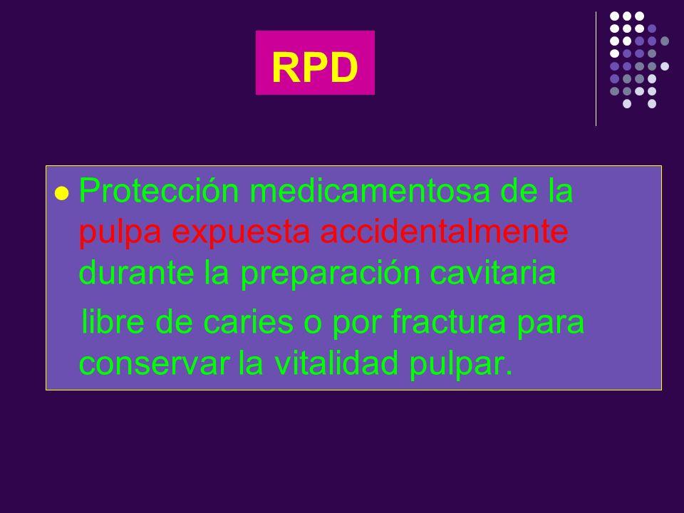 RPD Protección medicamentosa de la pulpa expuesta accidentalmente durante la preparación cavitaria.