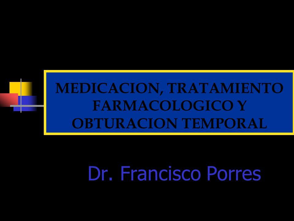 MEDICACION, TRATAMIENTO FARMACOLOGICO Y OBTURACION TEMPORAL