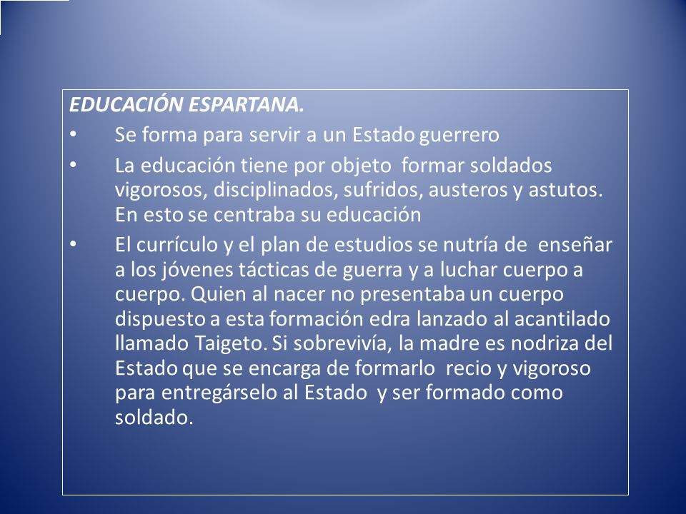 EDUCACIÓN ESPARTANA. Se forma para servir a un Estado guerrero.