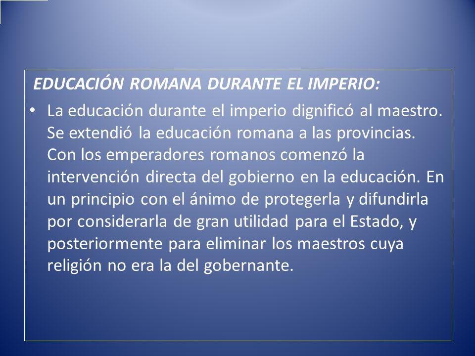 EDUCACIÓN ROMANA DURANTE EL IMPERIO:
