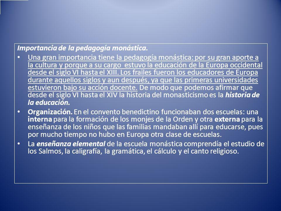Importancia de la pedagogía monástica.