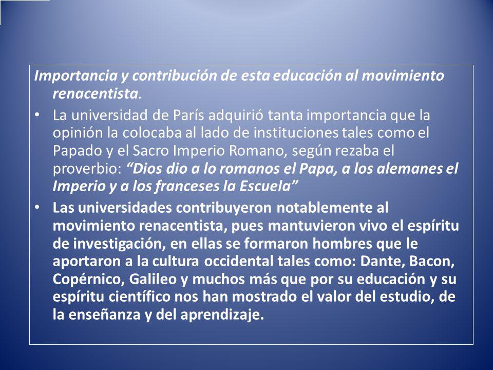 Importancia y contribución de esta educación al movimiento renacentista.