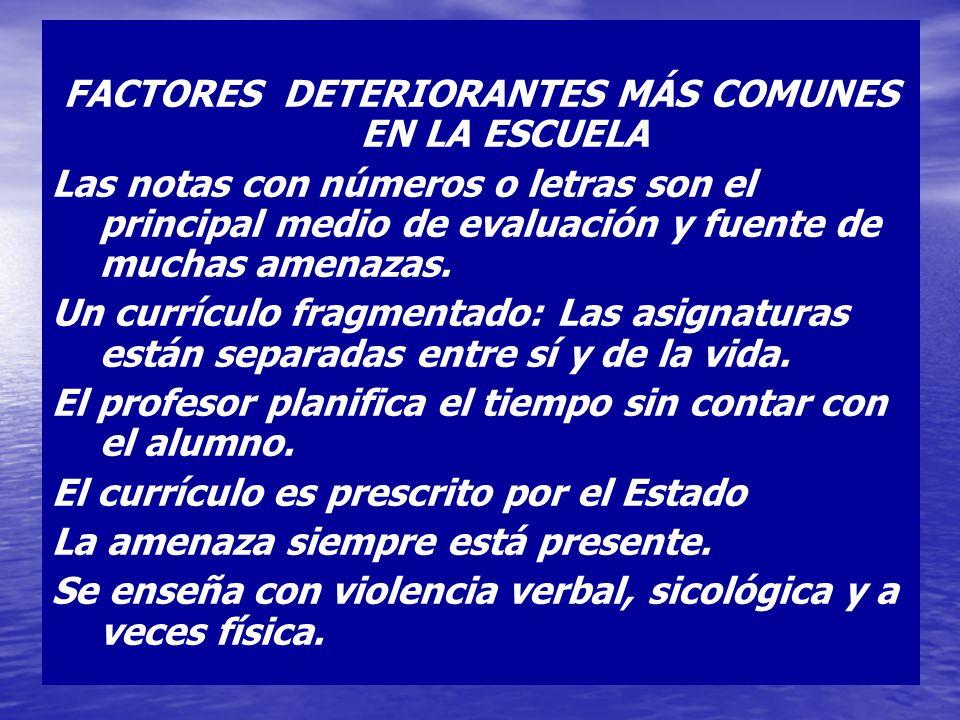 FACTORES DETERIORANTES MÁS COMUNES EN LA ESCUELA