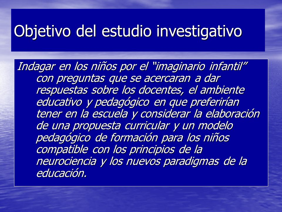 Objetivo del estudio investigativo