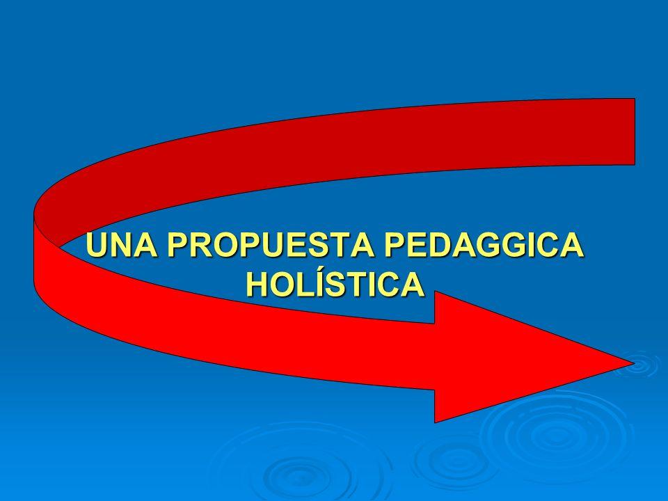 UNA PROPUESTA PEDAGGICA HOLÍSTICA