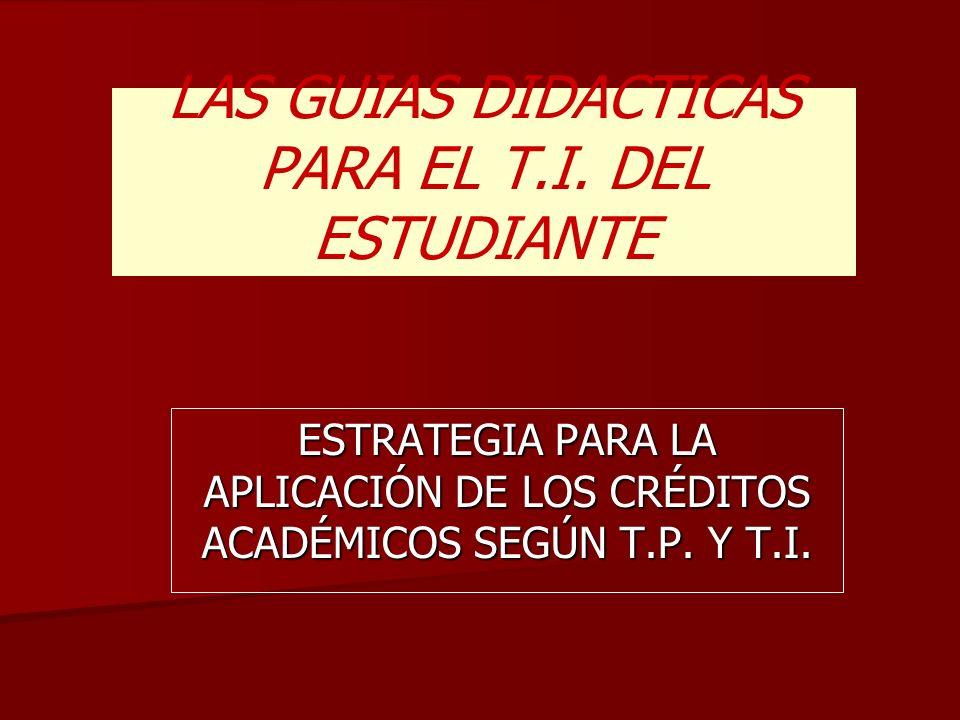 LAS GUIAS DIDACTICAS PARA EL T.I. DEL ESTUDIANTE