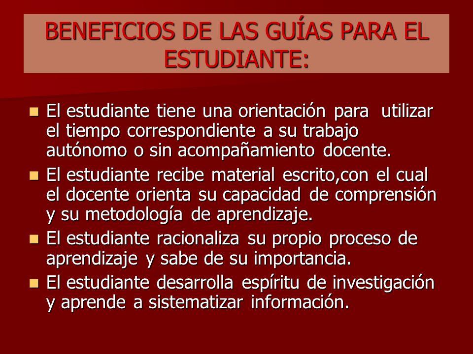 BENEFICIOS DE LAS GUÍAS PARA EL ESTUDIANTE: