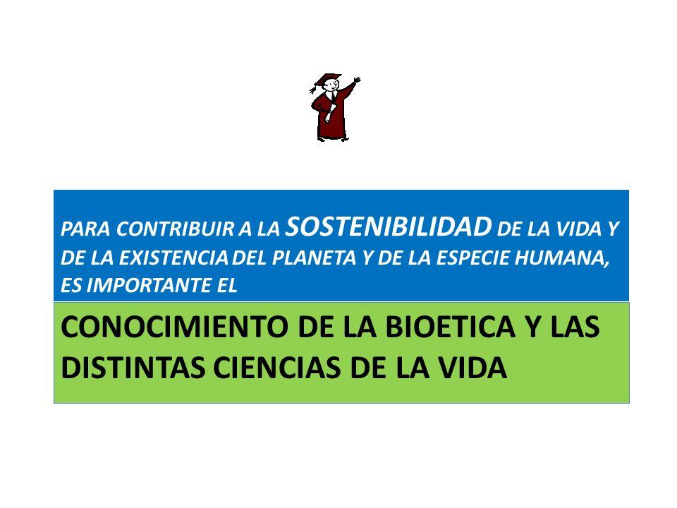 CONOCIMIENTO DE LA BIOETICA Y LAS DISTINTAS CIENCIAS DE LA VIDA