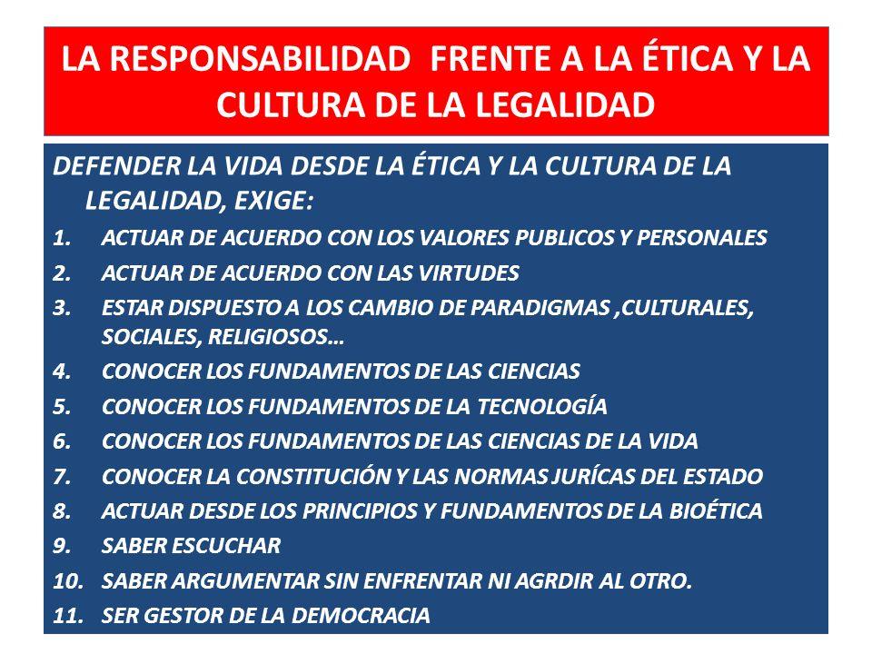 LA RESPONSABILIDAD FRENTE A LA ÉTICA Y LA CULTURA DE LA LEGALIDAD