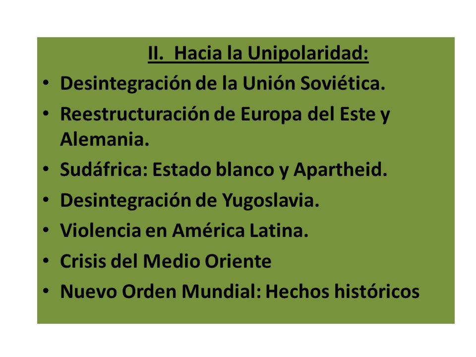 II. Hacia la Unipolaridad: