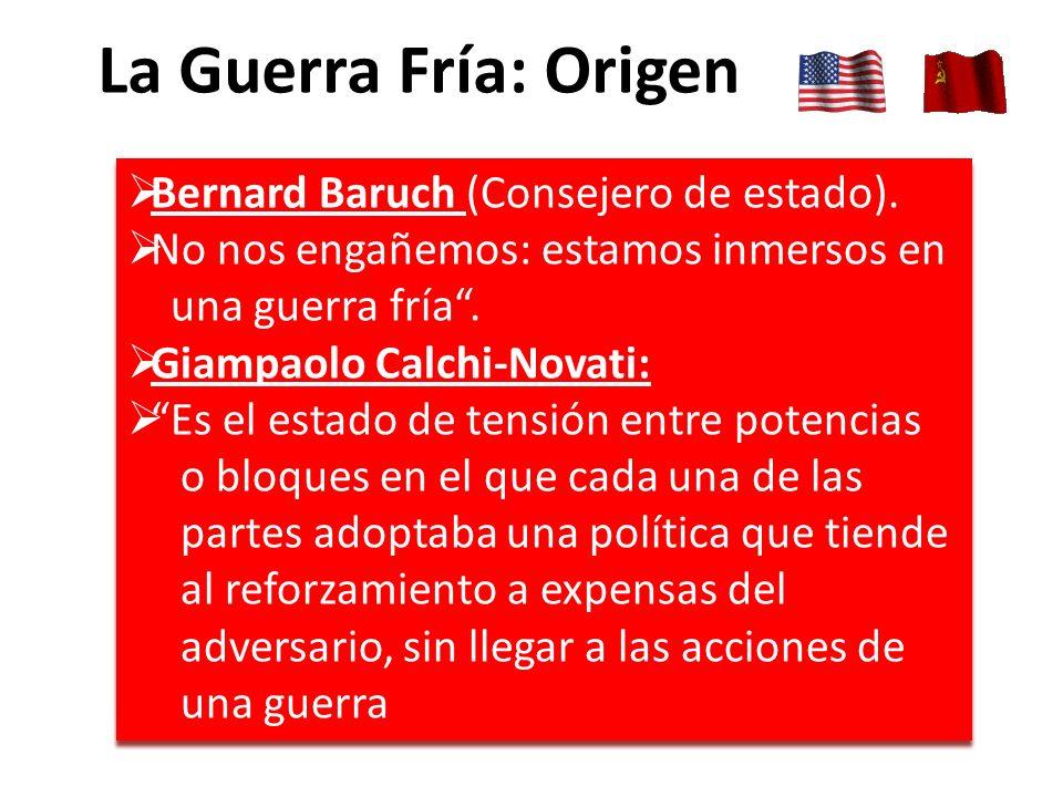 La Guerra Fría: Origen Bernard Baruch (Consejero de estado).