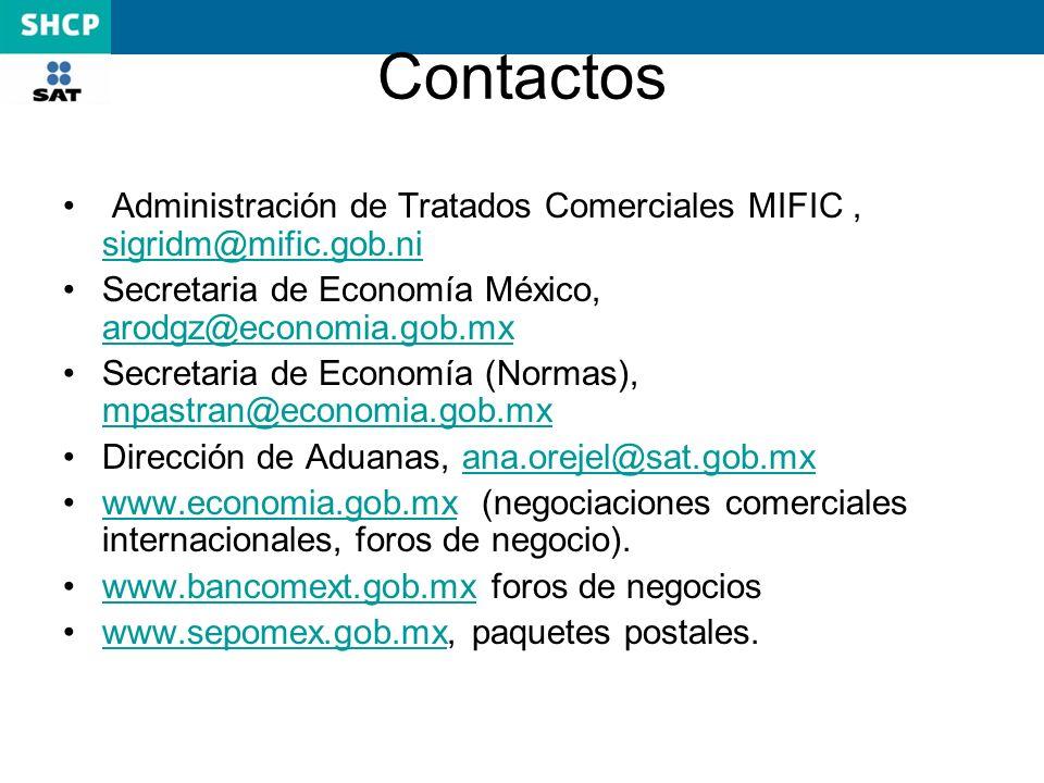 Contactos Administración de Tratados Comerciales MIFIC , sigridm@mific.gob.ni. Secretaria de Economía México, arodgz@economia.gob.mx.