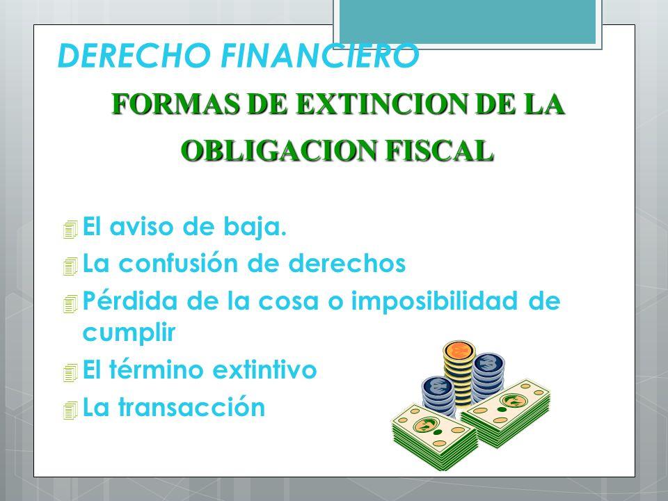 FORMAS DE EXTINCION DE LA OBLIGACION FISCAL