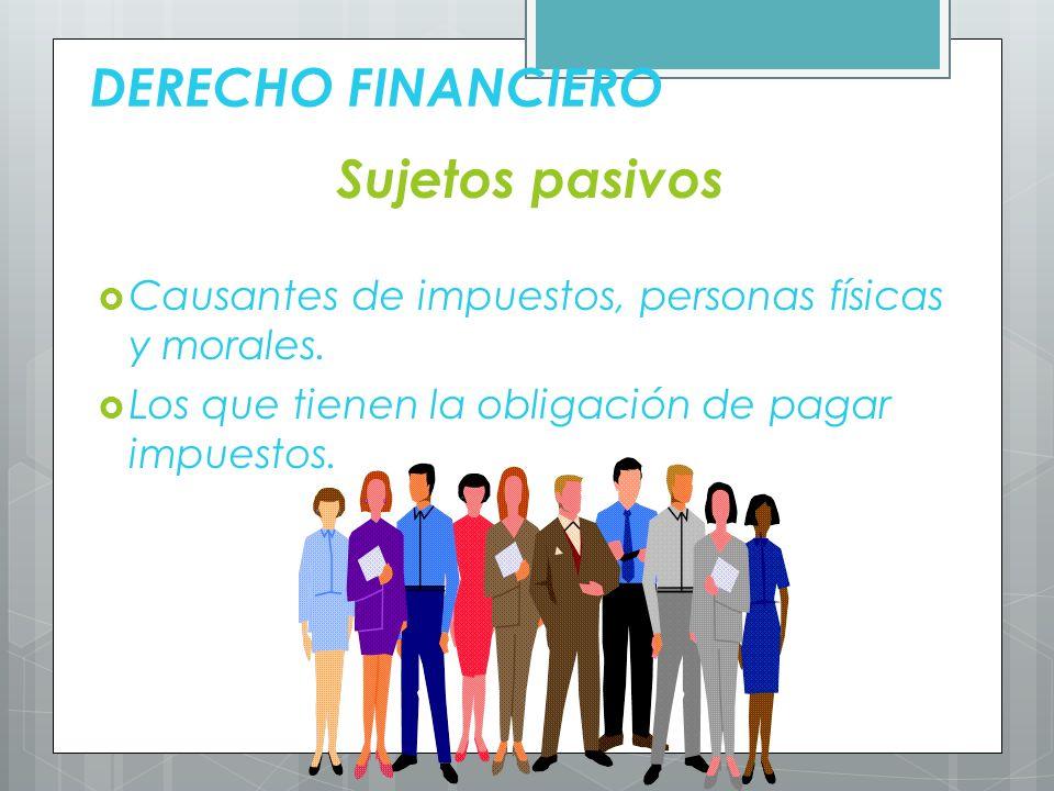 DERECHO FINANCIERO Sujetos pasivos