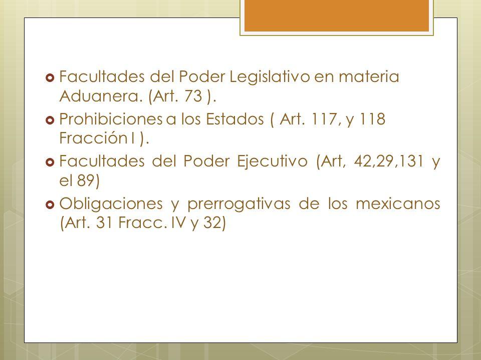 Facultades del Poder Legislativo en materia Aduanera. (Art. 73 ).