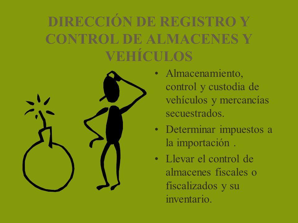 DIRECCIÓN DE REGISTRO Y CONTROL DE ALMACENES Y VEHÍCULOS