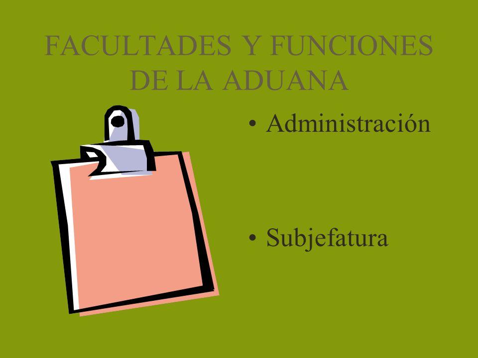 FACULTADES Y FUNCIONES DE LA ADUANA
