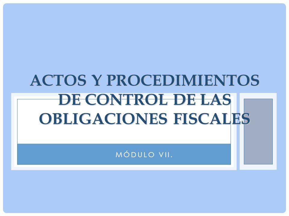 ACTOS Y PROCEDIMIENTOS DE CONTROL DE LAS OBLIGACIONES FISCALES