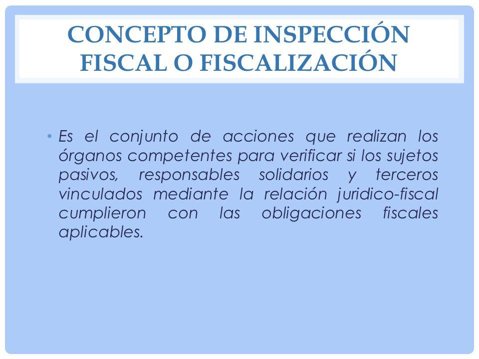 CONCEPTO DE INSPECCIÓN FISCAL O FISCALIZACIÓN