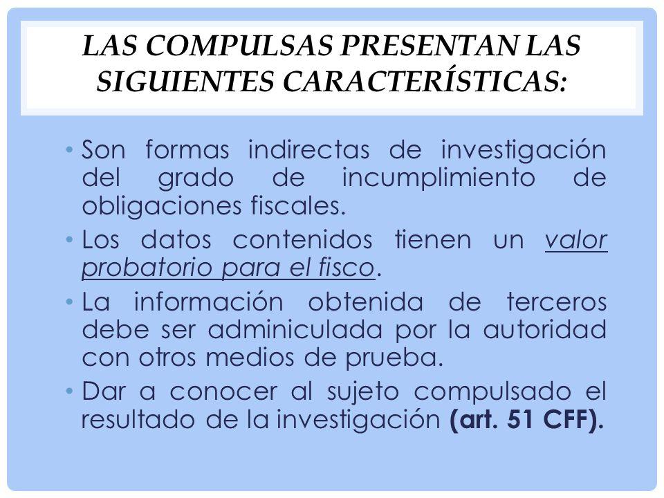 Las compulsas presentan las siguientes características: