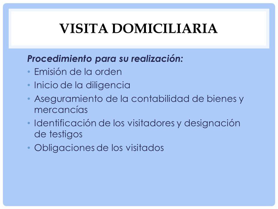 VISITA DOMICILIARIA Procedimiento para su realización: