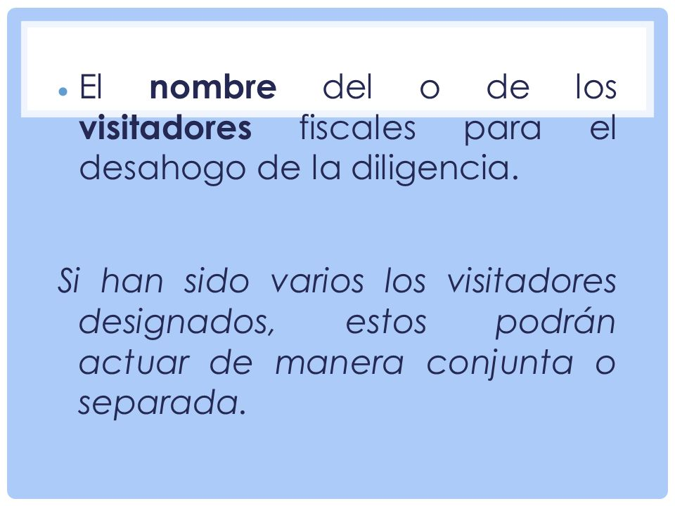 El nombre del o de los visitadores fiscales para el desahogo de la diligencia.