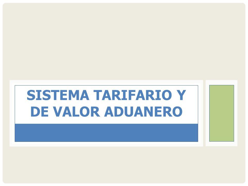SISTEMA TARIFARIO Y DE VALOR ADUANERO
