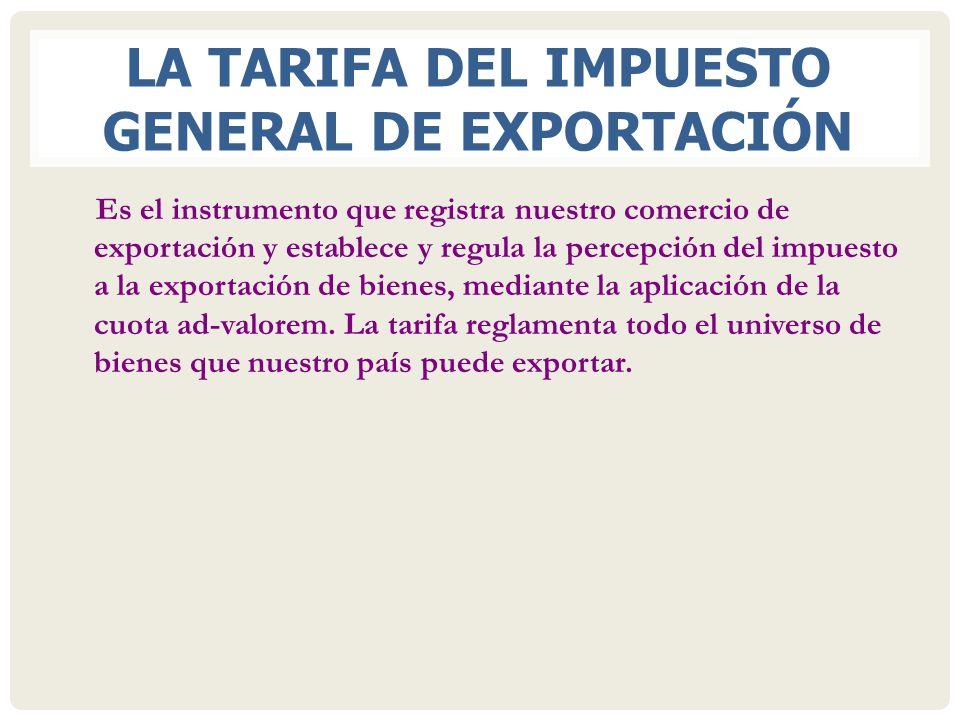 LA TARIFA DEL IMPUESTO GENERAL DE EXPORTACIÓN