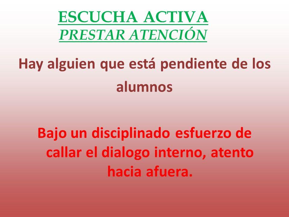 ESCUCHA ACTIVA PRESTAR ATENCIÓN.