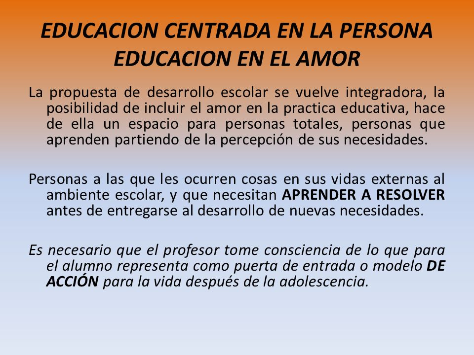 EDUCACION CENTRADA EN LA PERSONA EDUCACION EN EL AMOR