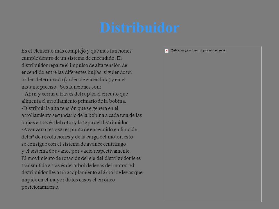 Distribuidor Es el elemento más complejo y que más funciones