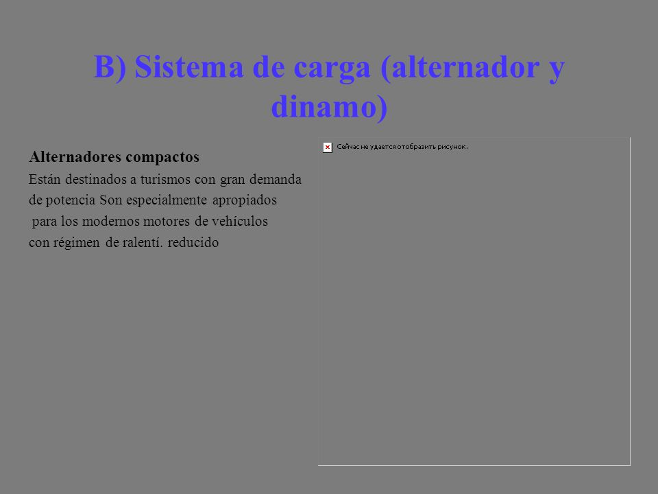 B) Sistema de carga (alternador y dinamo)