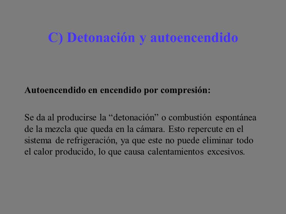 C) Detonación y autoencendido