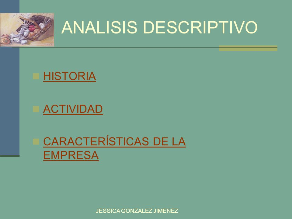 ANALISIS DESCRIPTIVO HISTORIA ACTIVIDAD CARACTERÍSTICAS DE LA EMPRESA