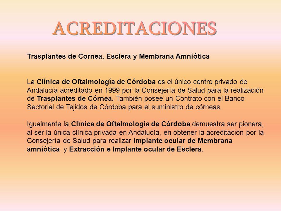 ACREDITACIONES Trasplantes de Cornea, Esclera y Membrana Amniótica