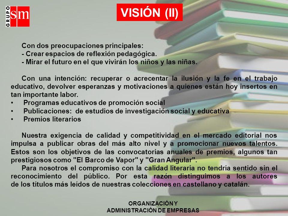 VISIÓN (II) Con dos preocupaciones principales: