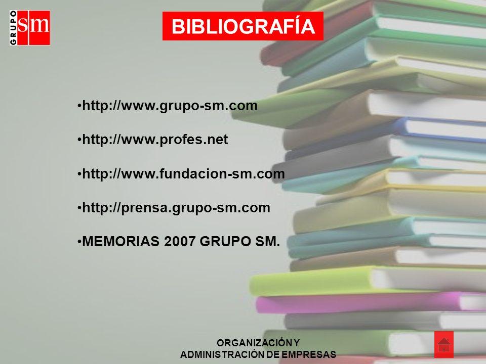 BIBLIOGRAFÍA http://www.grupo-sm.com http://www.profes.net