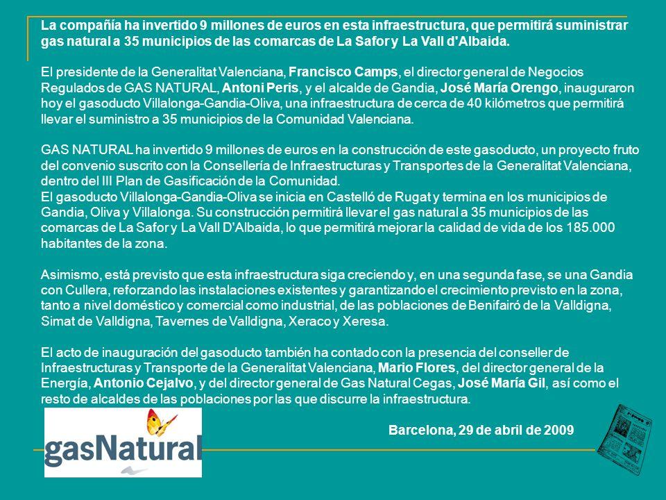 La compañía ha invertido 9 millones de euros en esta infraestructura, que permitirá suministrar gas natural a 35 municipios de las comarcas de La Safor y La Vall d Albaida.