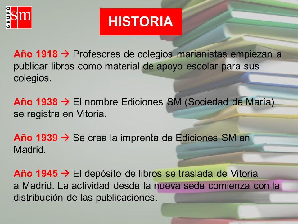 Año 1939  Se crea la imprenta de Ediciones SM en Madrid.