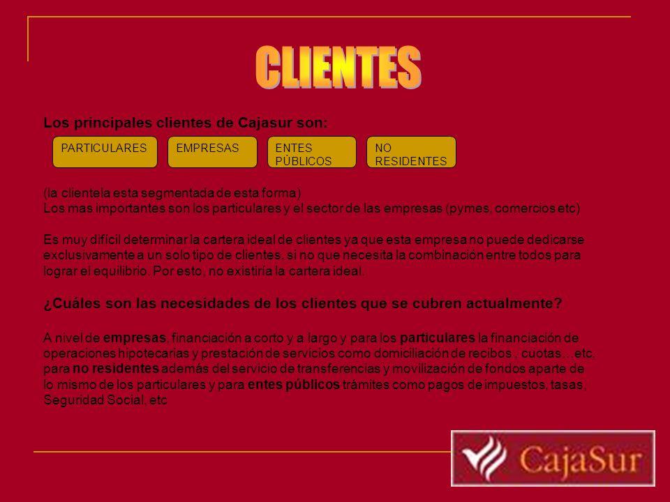 CLIENTES Los principales clientes de Cajasur son: