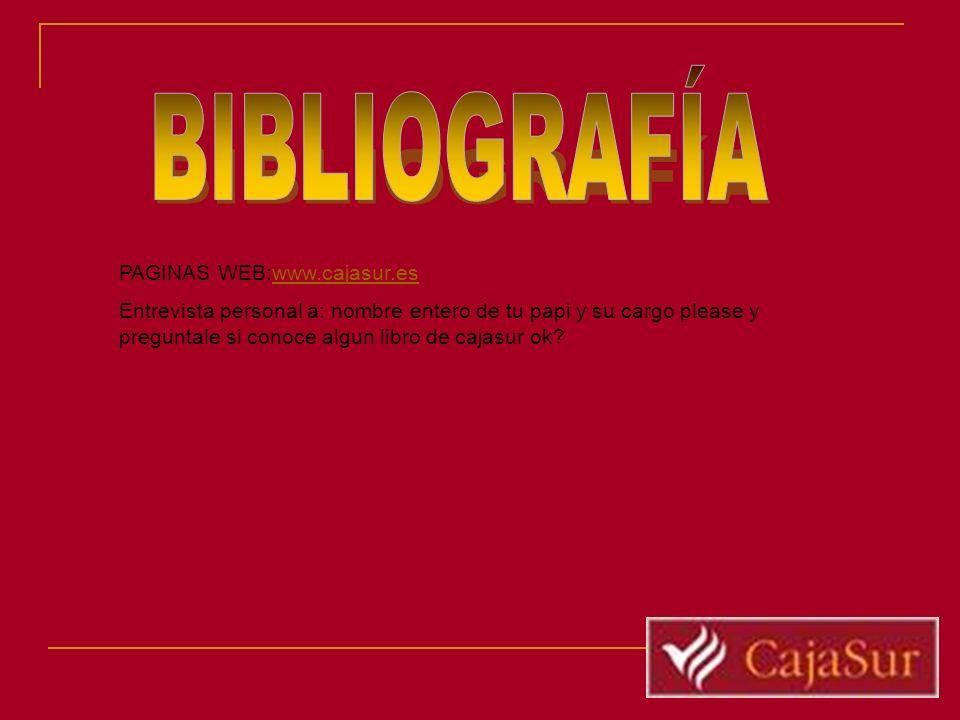 BIBLIOGRAFÍAPAGINAS WEB:www.cajasur.es.