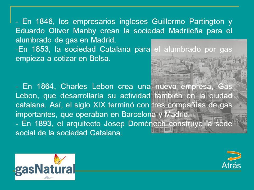 - En 1846, los empresarios ingleses Guillermo Partington y Eduardo Oliver Manby crean la sociedad Madrileña para el alumbrado de gas en Madrid.
