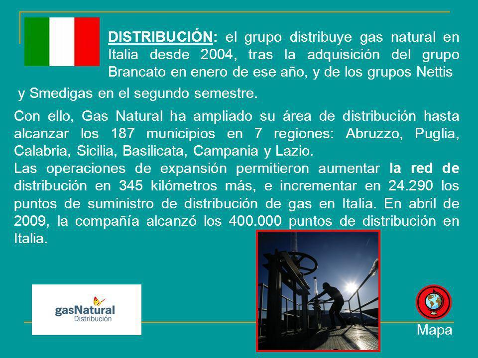 DISTRIBUCIÓN: el grupo distribuye gas natural en Italia desde 2004, tras la adquisición del grupo Brancato en enero de ese año, y de los grupos Nettis