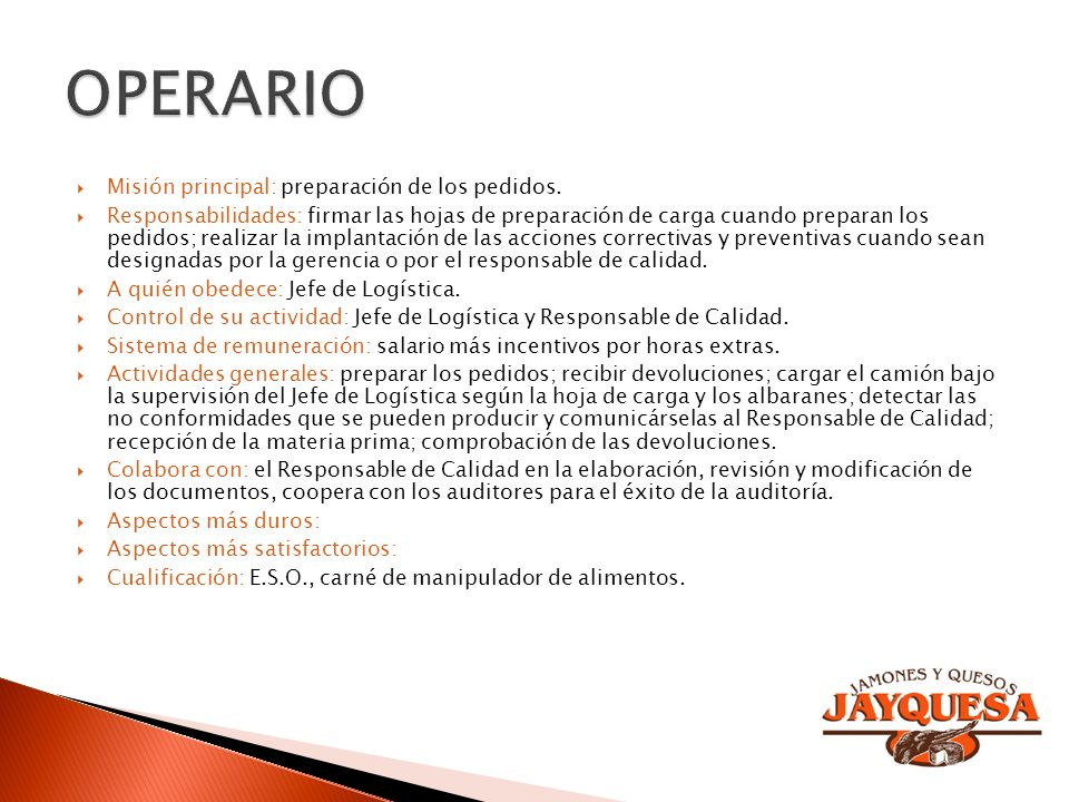 OPERARIO Misión principal: preparación de los pedidos.