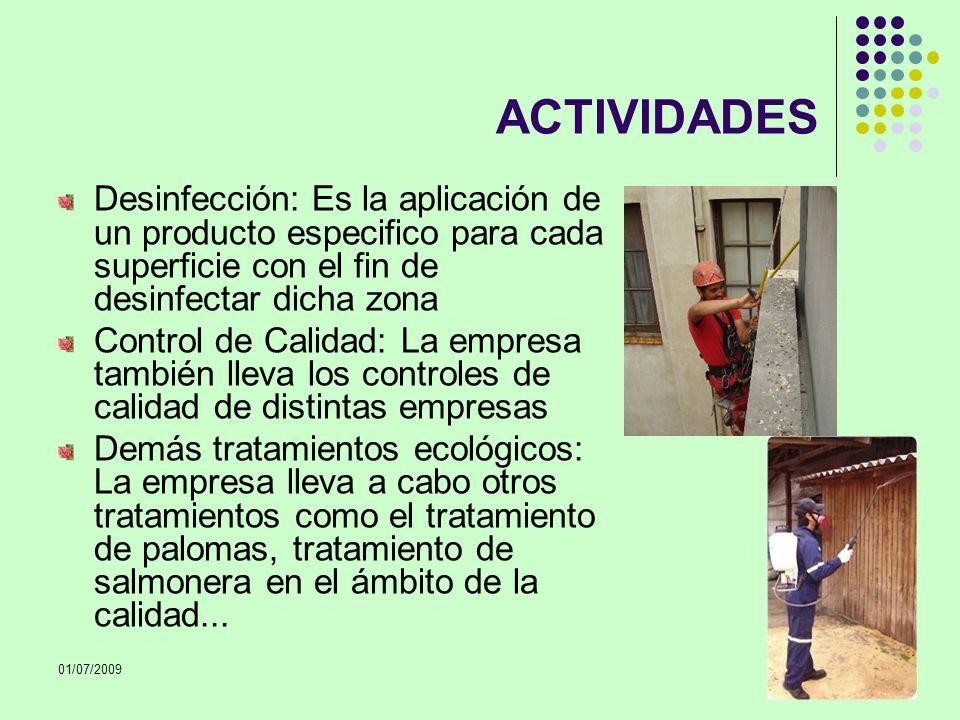 ACTIVIDADES Desinfección: Es la aplicación de un producto especifico para cada superficie con el fin de desinfectar dicha zona.