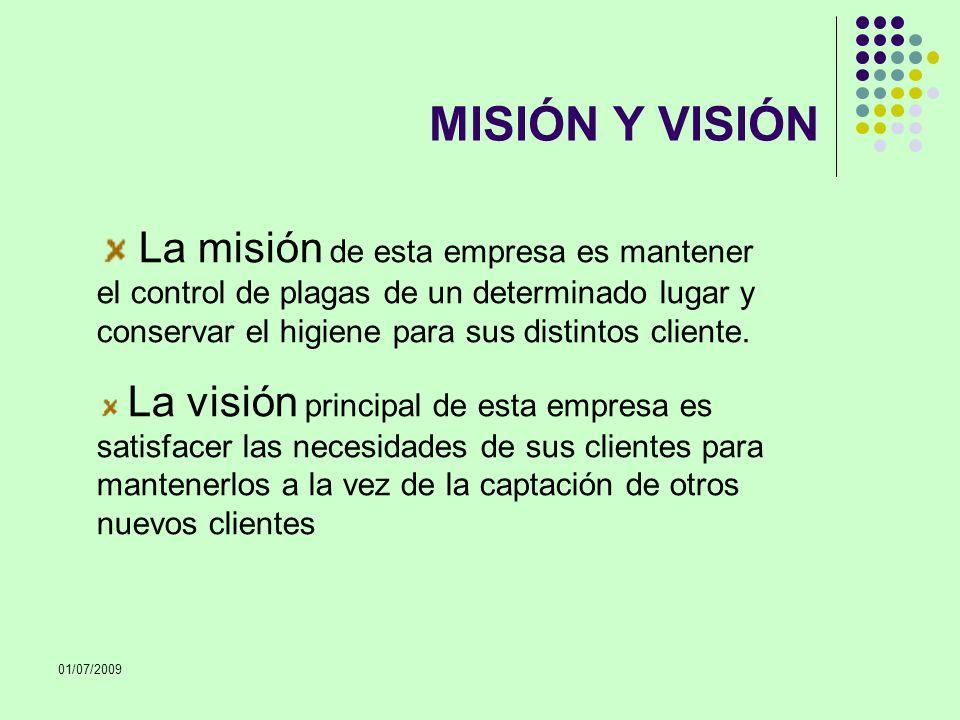 MISIÓN Y VISIÓN La misión de esta empresa es mantener el control de plagas de un determinado lugar y conservar el higiene para sus distintos cliente.